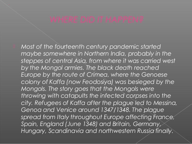 The first cause of the epidemicwas in Crimea where thesoldiers spread the plague(transmitted by rats or fleas)later the Ge...