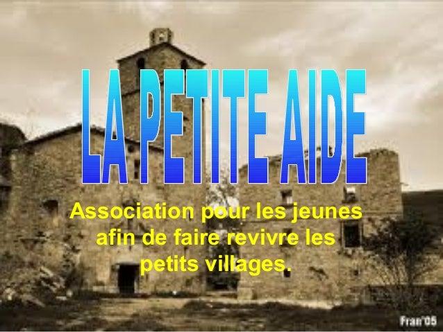 Association pour les jeunes afin de faire revivre les petits villages.