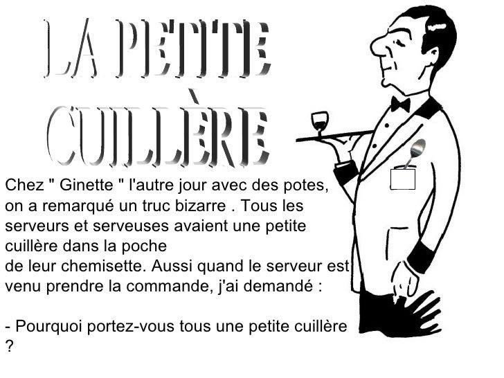 """LA PETITE CUILLÈRE Chez """" Ginette """" l'autre jour avec des potes, on a remarqué un truc bizarre . Tous les serveu..."""
