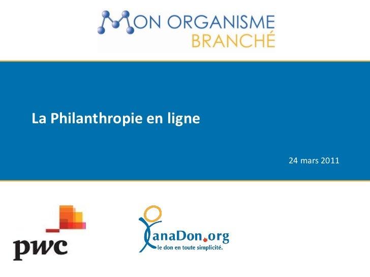 La Philanthropie en ligne                            24 mars 2011