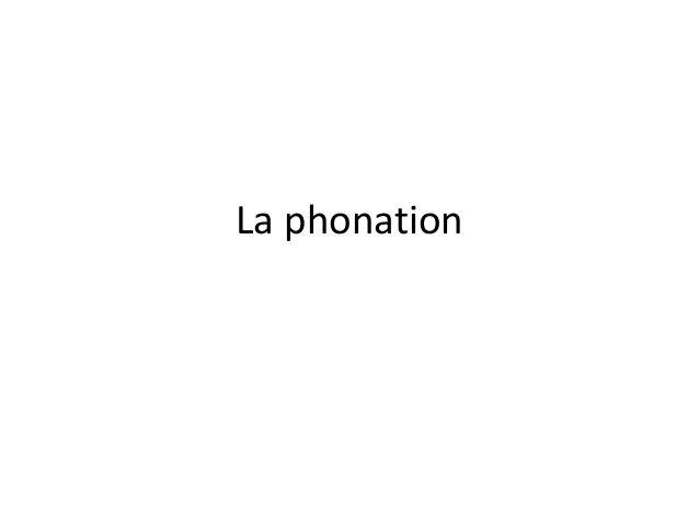 La phonation