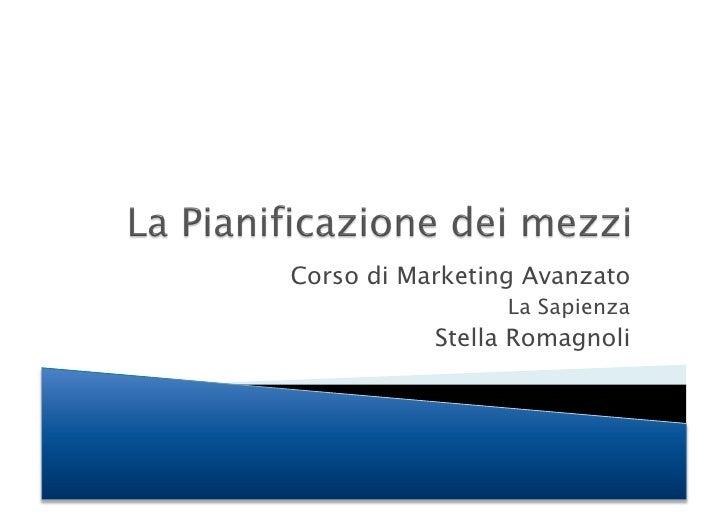 Corso di Marketing Avanzato                  La Sapienza            Stella Romagnoli