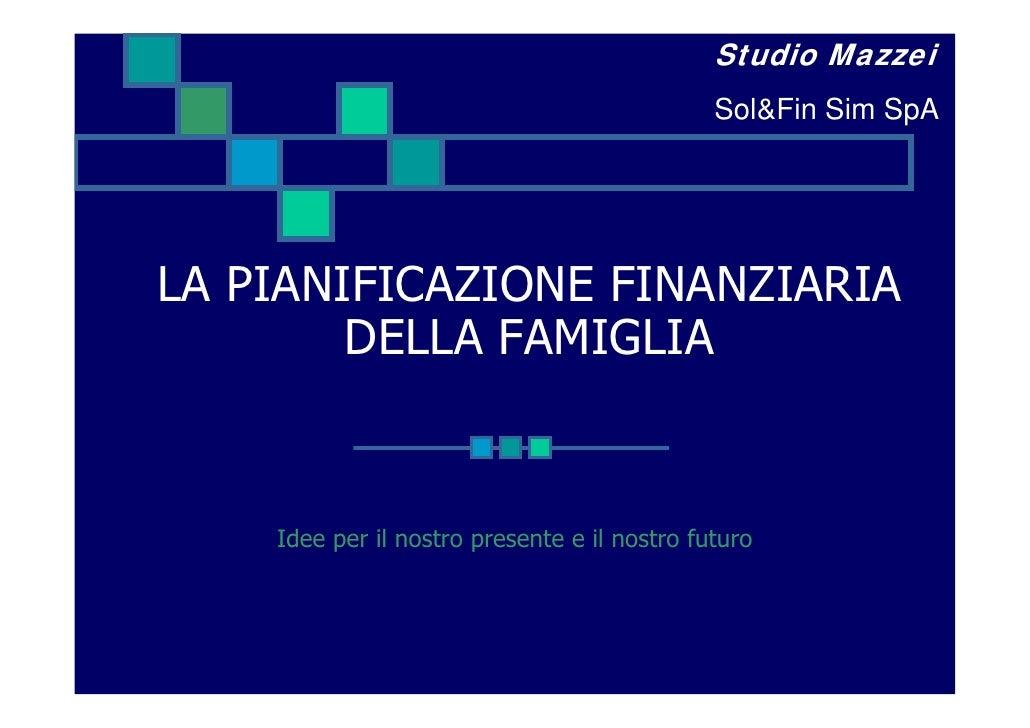 Studio Mazzei                                               Sol&Fin Sim SpA     LA PIANIFICAZIONE FINANZIARIA         DELL...