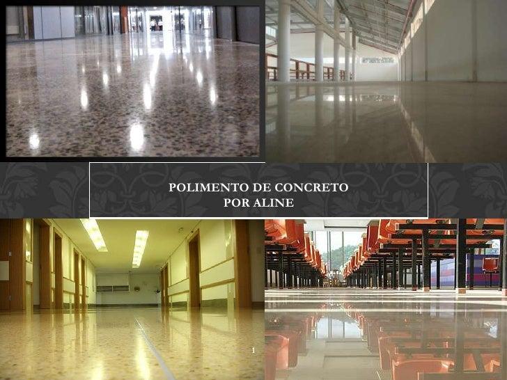 POLIMENTO DE CONCRETO      POR ALINE         1