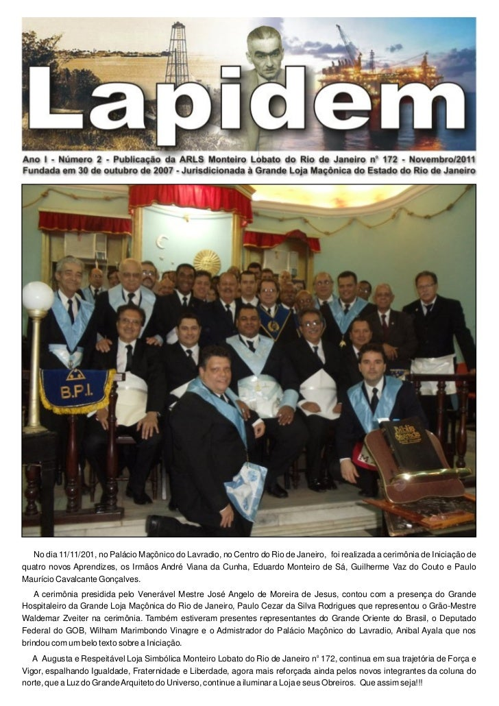 No dia 11/11/201, no Palácio Maçônico do Lavradio, no Centro do Rio de Janeiro, foi realizada a cerimônia de Iniciação deq...