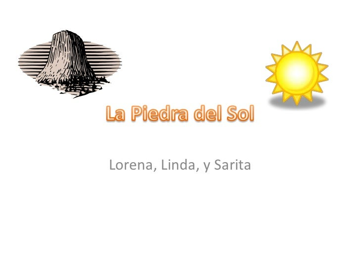La Piedra del Sol<br />Lorena, Linda, y Sarita<br />