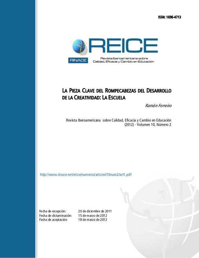 LA PIEZA CLAVE DEL ROMPECABEZAS DEL DESARROLLO DE LA CREATIVIDAD: LA ESCUELA Ramón Ferreiro Revista Iberoamericana sobre C...
