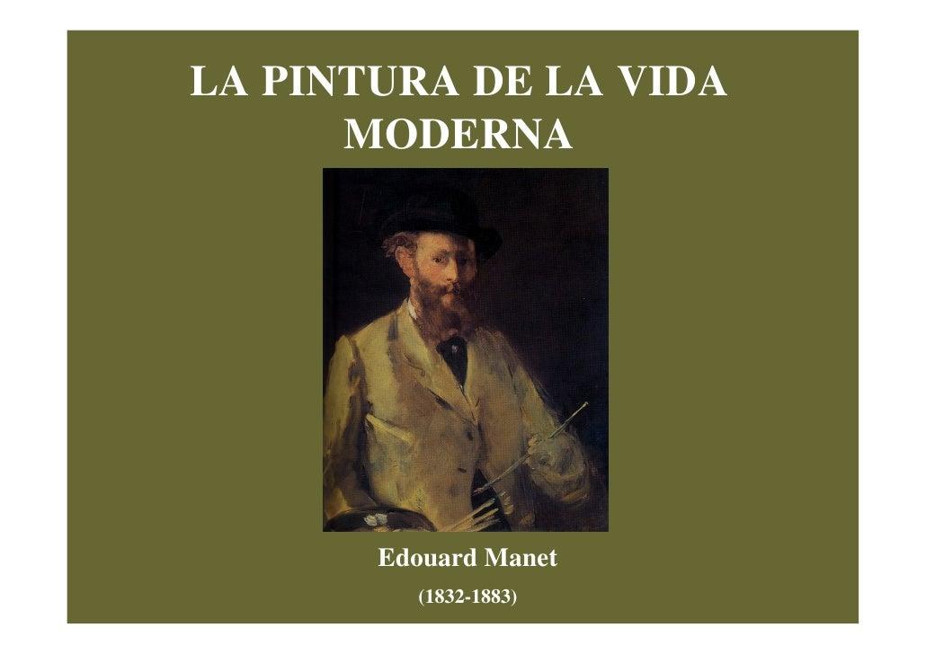 LA PINTURA DE LA VIDA       MODERNA            Edouard Manet          (1832-1883)