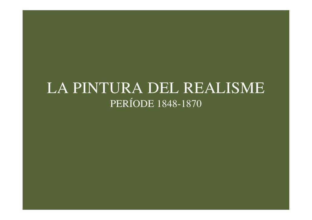 LA PINTURA DEL REALISME       PERÍODE 1848-1870