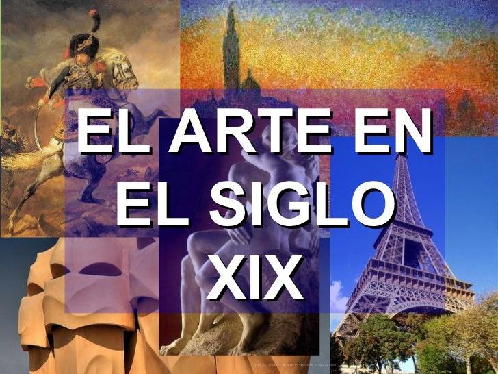 EL ARTE EN EL SIGLO    XIX