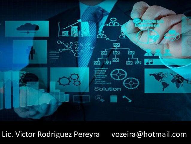 Lic. Victor Rodriguez Pereyra vozeira@hotmail.com