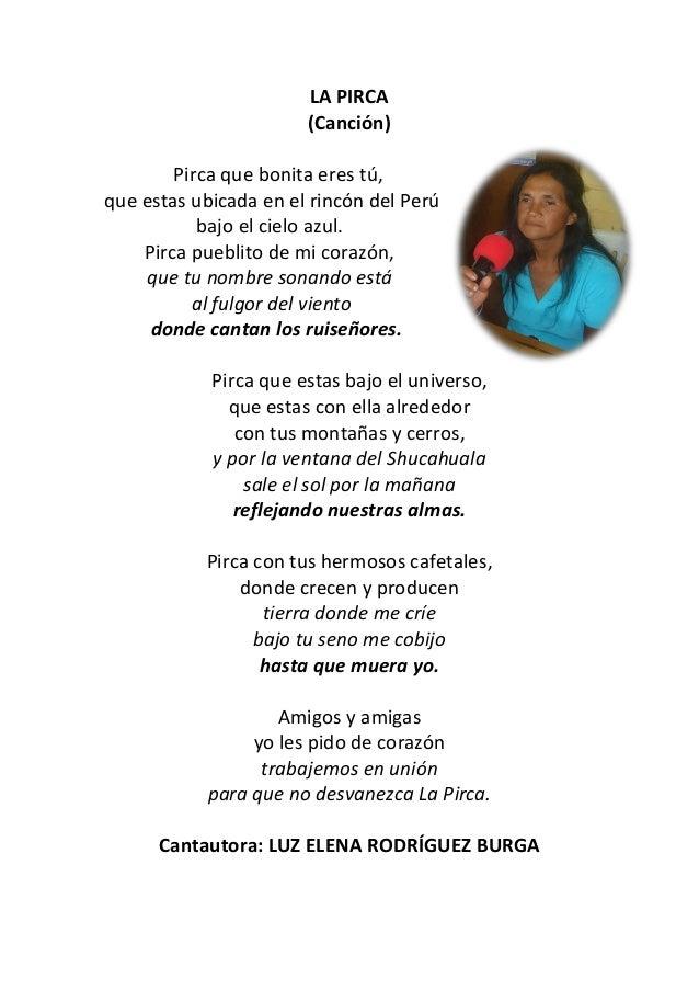 LA PIRCA (Canción) Pirca que bonita eres tú, que estas ubicada en el rincón del Perú bajo el cielo azul. Pirca pueblito de...