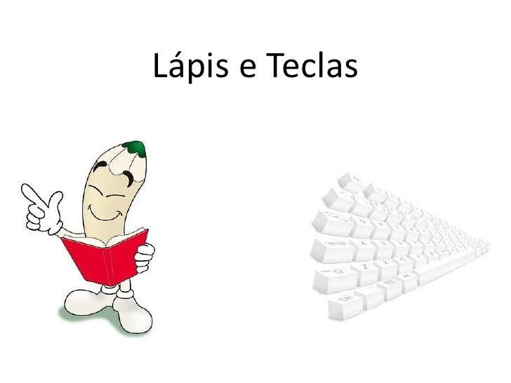 Lápis e Teclas<br />