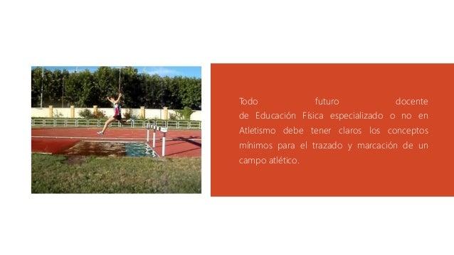 Todo futuro docente de Educación Física especializado o no en Atletismo debe tener claros los conceptos mínimos para el tr...