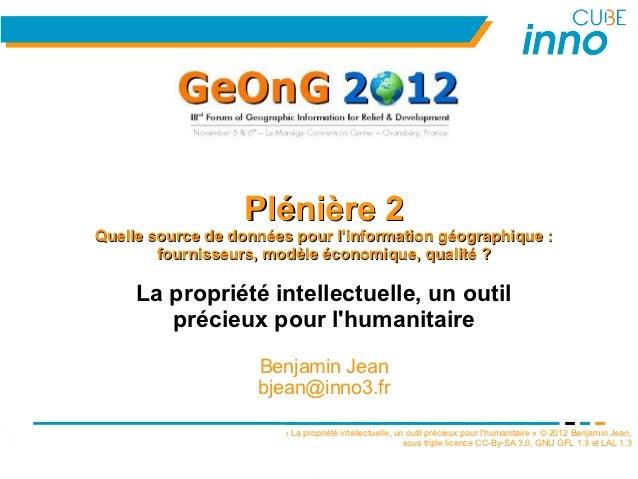 Plénière 2Quelle source de données pour linformation géographique :        fournisseurs, modèle économique, qualité ?     ...
