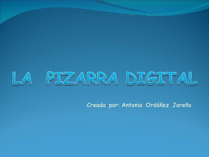 Creada  por: Antonia  Ordóñez  Jareño
