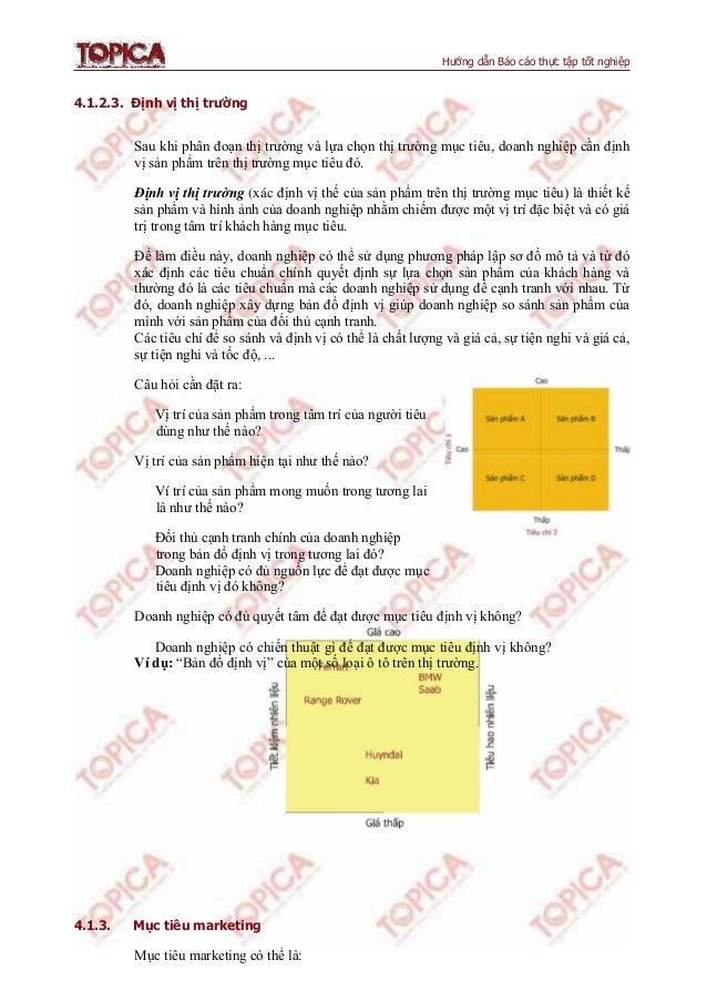 Hướng dẫn Báo cáo thực tập tốt nghiệp 4.1.2.3. Định vị thị trường Sau khi phân đoạn thị trƣờng và lựa chọn thị trƣờng mục ...