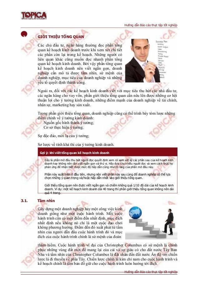 Hướng dẫn Báo cáo thực tập tốt nghiệp 3. GIỚI THIỆU TỔNG QUAN Các chủ đầu tƣ, ngân hàng thƣờng đọc phần tổng quan kế hoạch...
