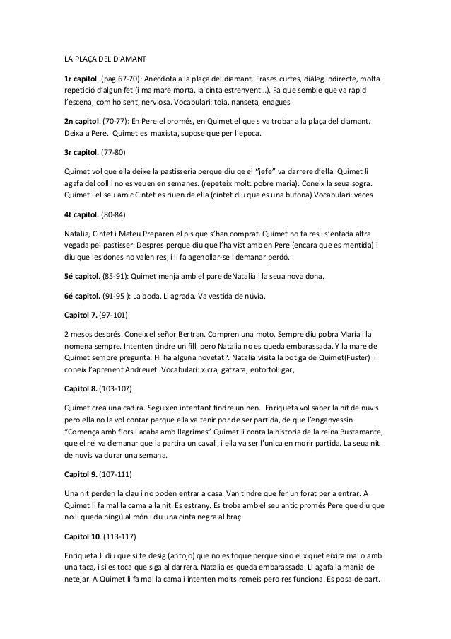 LA PLAÇA DEL DIAMANT 1r capitol. (pag 67-70): Anécdota a la plaça del diamant. Frases curtes, diàleg indirecte, molta repe...