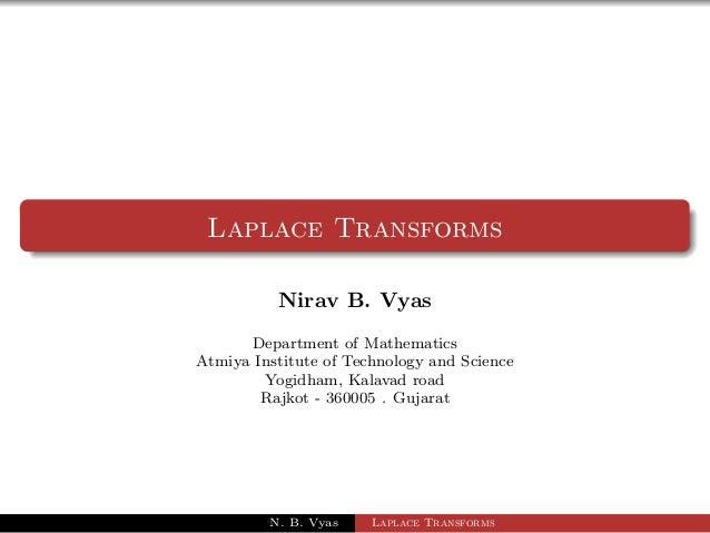 Laplace Transforms  Nirav B. Vyas  Department of Mathematics  Atmiya Institute of Technology and Science  Yogidham, Kalava...