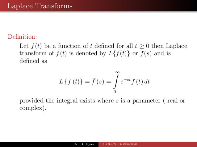 laplace tips Introduction to the laplace transform tips & thanks , there are whole tables of laplace transforms.