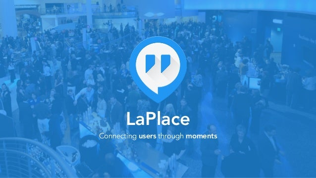 LaPlace Connecting users through moments