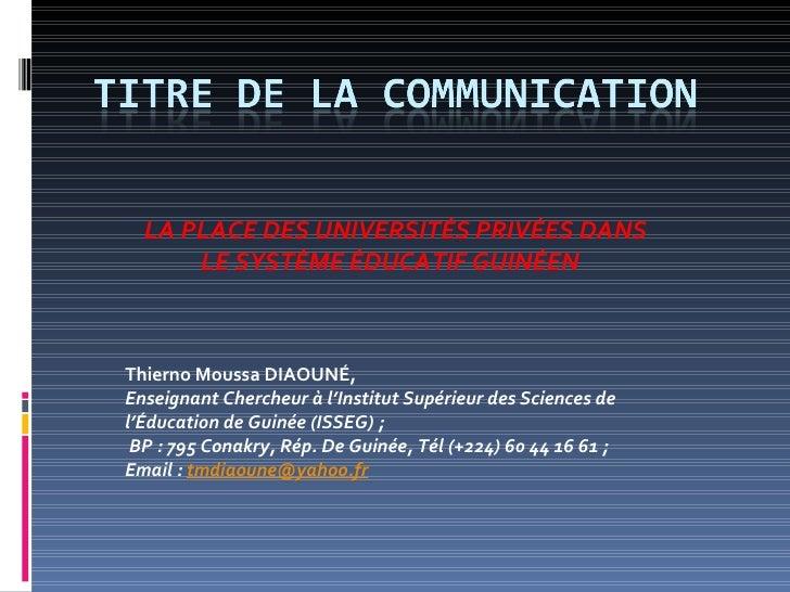 Thierno  Moussa DIAOUNÉ, Enseignant Chercheur à l'Institut Supérieur des Sciences de l'Éducation de Guinée (ISSEG); BP: ...