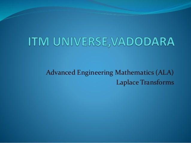 Advanced Engineering Mathematics (ALA) Laplace Transforms