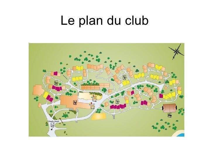 Le plan du club