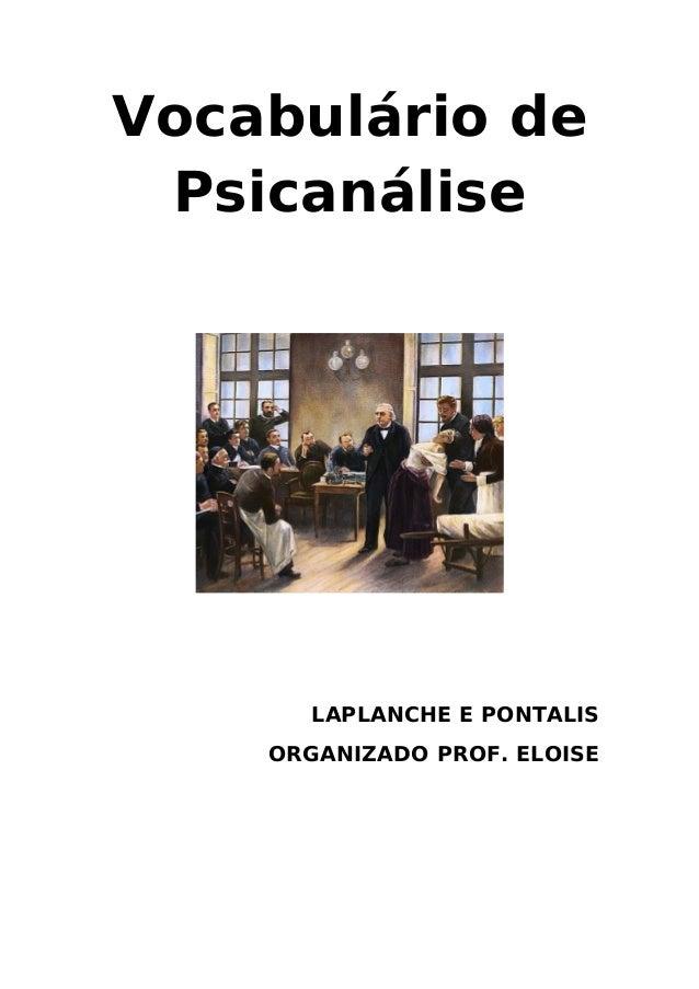 Vocabulário de  Psicanálise  LAPLANCHE E PONTALIS  ORGANIZADO PROF. ELOISE