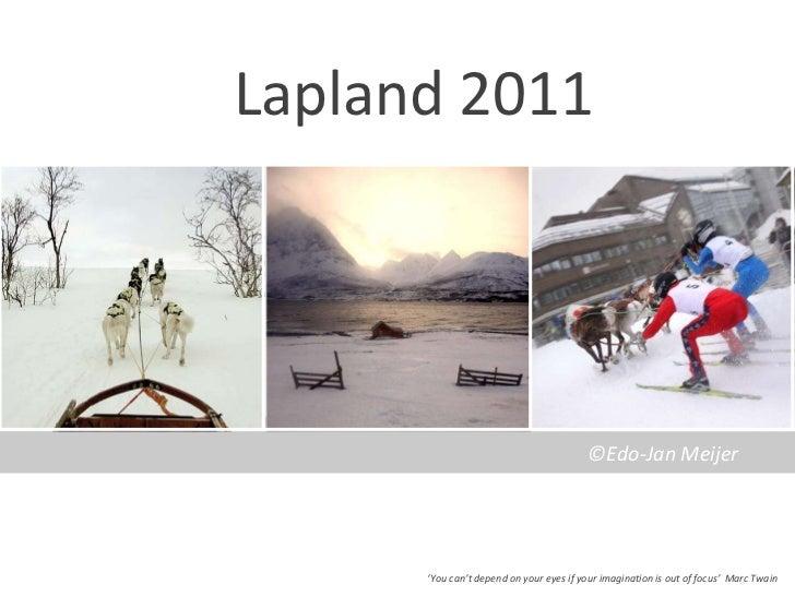 Lapland 2011<br />©Edo-Jan Meijer<br />'Youcan'tdependonyoureyesifyourimagination is out of focus'  Marc Twain<br />