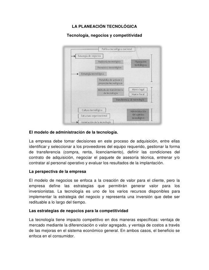 LA PLANEACIÓN TECNOLÓGICA                       Tecnología, negocios y competitividad     El modelo de administración de l...