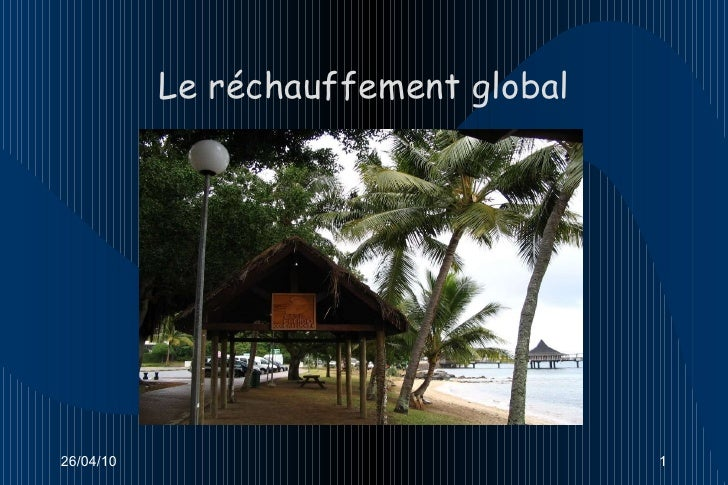 Le réchauffement global 26/04/10
