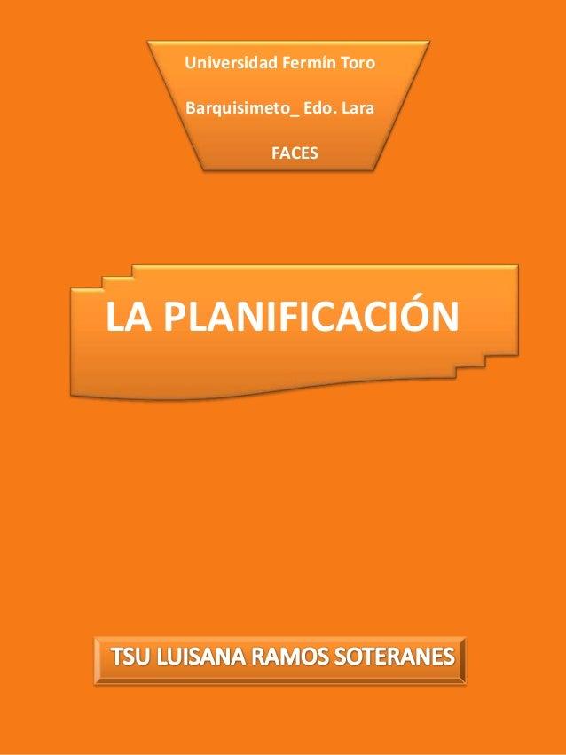 Universidad Fermín Toro   Barquisimeto_ Edo. Lara             FACESLA PLANIFICACIÓN