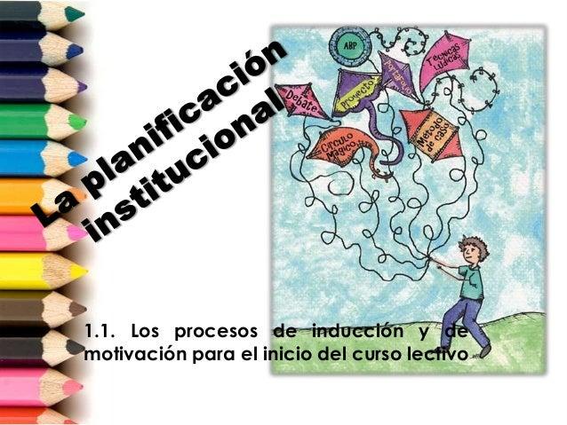 1.1. Los procesos de inducción y de motivación para el inicio del curso lectivo