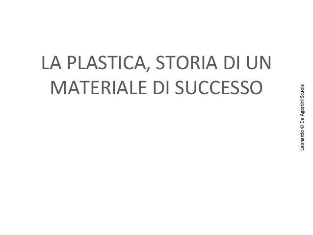 La plastica storia di un materiale di successo for Opzioni di materiale di raccordo