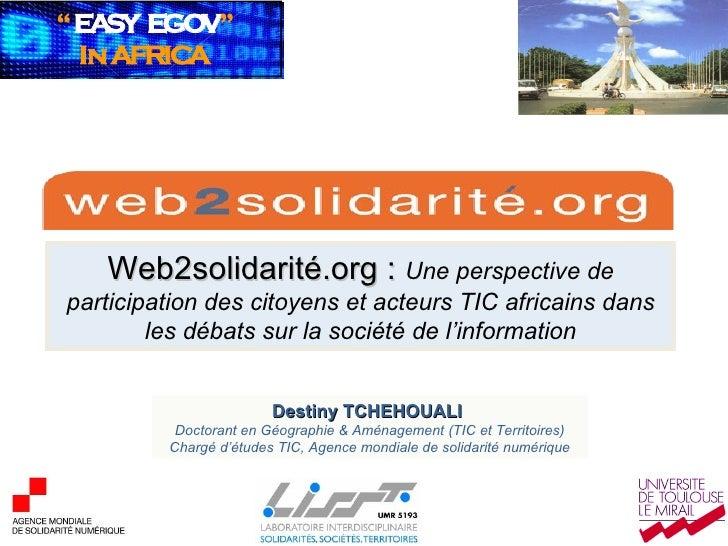 Web2solidarité.org :  Une perspective de participation des citoyens et acteurs TIC africains dans les débats sur la sociét...