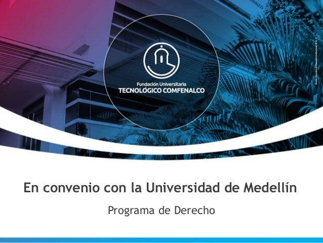 En convenio con la Universidad de Medellín Programa de Derecho