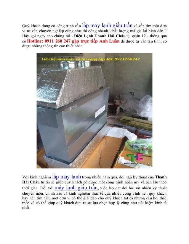 Quý khách đang có công trình cần lắp máy lạnh giấu trần và cần tìm một đơn vị tư vấn chuyên nghiệp cũng như thi công nhanh...