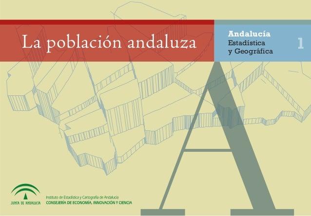 AndalucíaLa población andaluza   Estadística                        y Geográfica                                       1