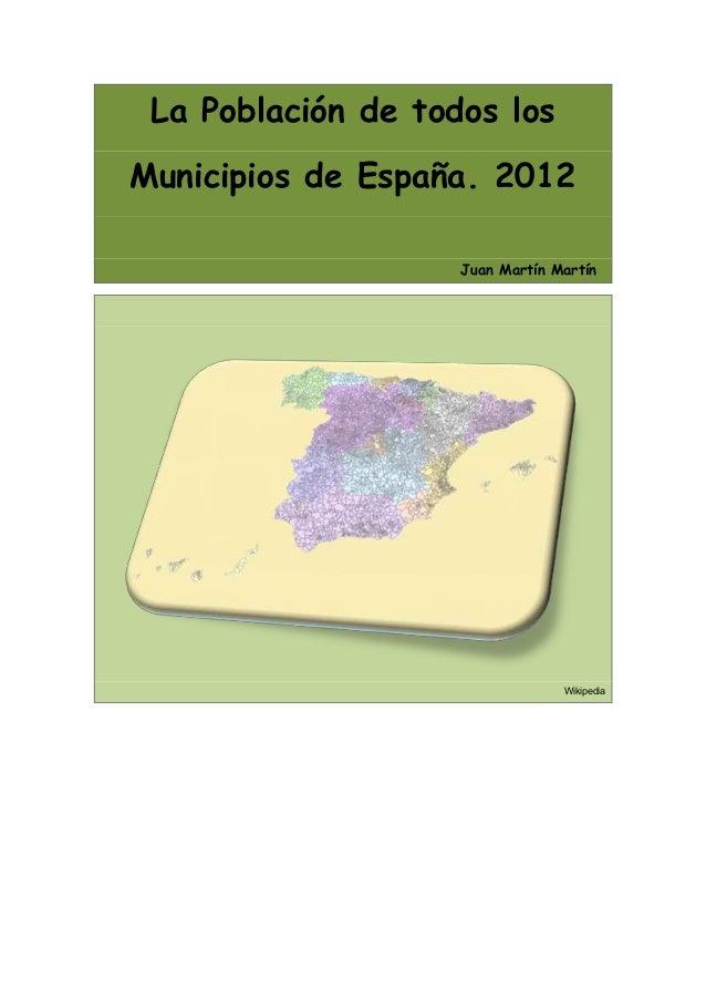 La Población de todos losMunicipios de España. 2012                    Juan Martín Martín                                 ...