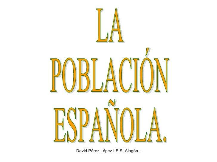 LA  POBLACIÓN ESPAÑOLA.