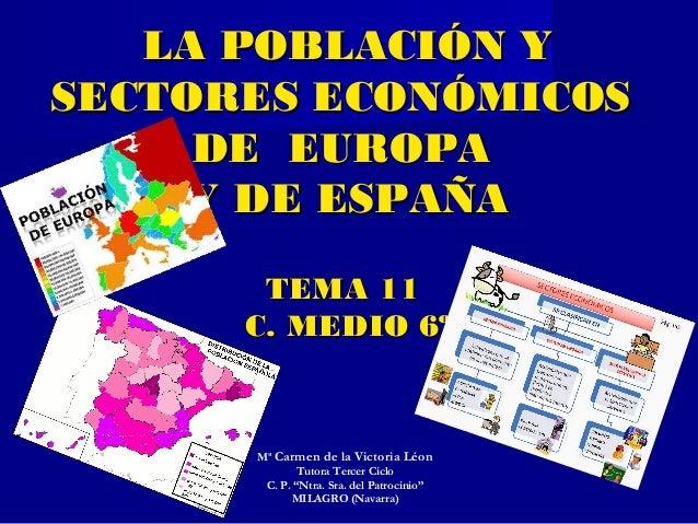 LA POBLACIÓN YLA POBLACIÓN Y SECTORES ECONÓMICOSSECTORES ECONÓMICOS DE EUROPADE EUROPA Y DE ESPAÑAY DE ESPAÑA TEMA 11TEMA ...