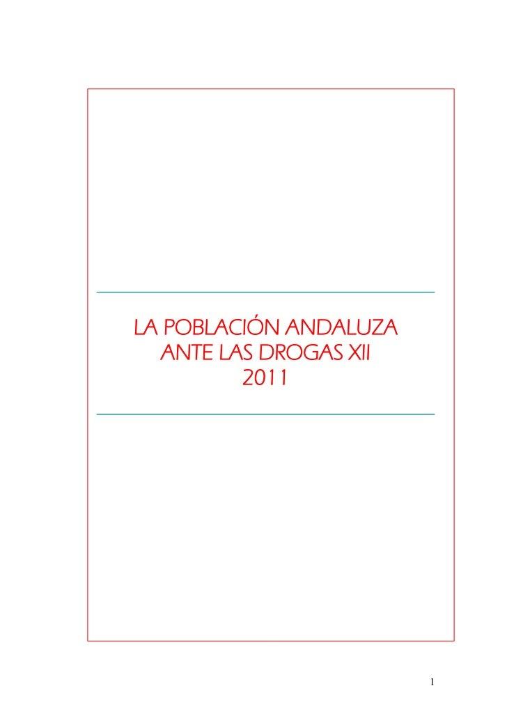 LA POBLACIÓN ANDALUZA   ANTE LAS DROGAS XII          2011                         1