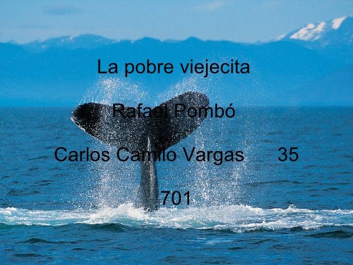 La pobre viejecita  Rafael Pombó  Carlos Camilo Vargas  35 701