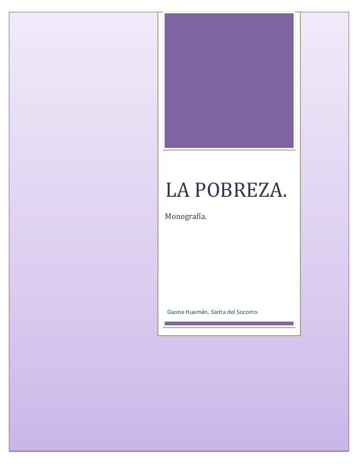 LA POBREZA.              Monografía.              Gaona Huamán, Sarita del Socorro.LA POBREZA.                            ...