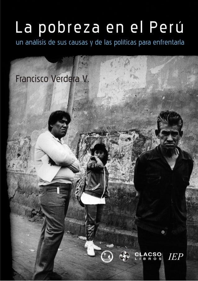 La pobreza en el Perú : un análisis de sus causas y de las políticas para enfrentarla Titulo Verdera V., Francisco - Autor...