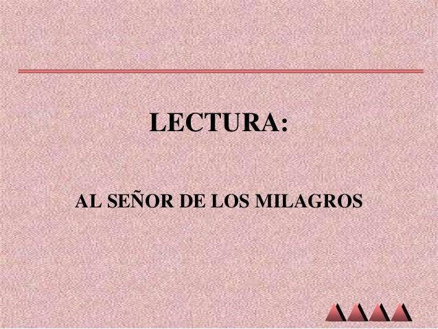 LECTURA: AL SEÑOR DE LOS MILAGROS