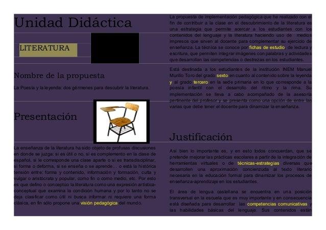 Unidad Didáctica Nombre de la propuesta La Poesía y la leyenda: dos gérmenes para descubrir la literatura. Presentación La...