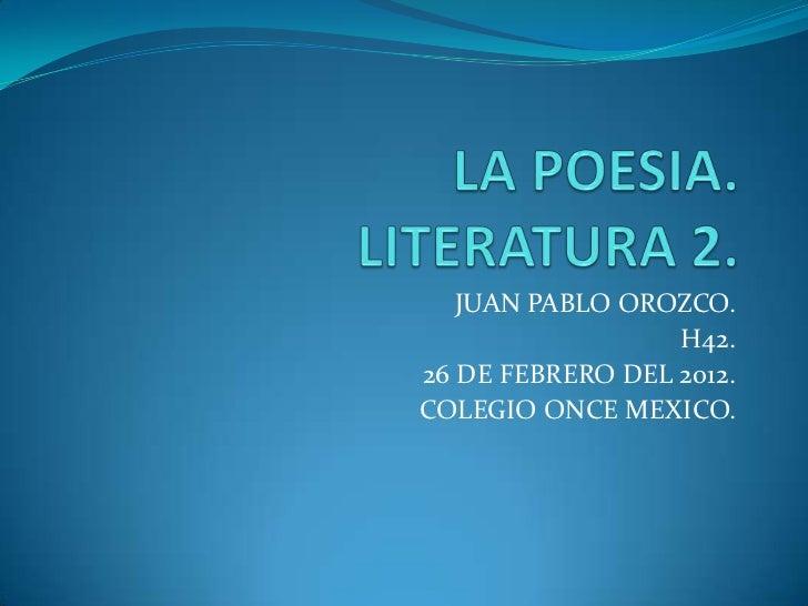 JUAN PABLO OROZCO.                  H42.26 DE FEBRERO DEL 2012.COLEGIO ONCE MEXICO.